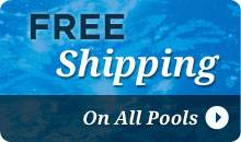 Free Shipping to 48 States for all Pools